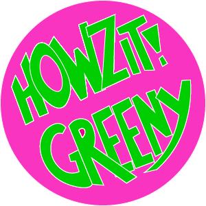 Howzit Greeny